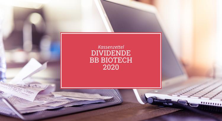 Kassenzettel: Dividende BB Biotech 2020
