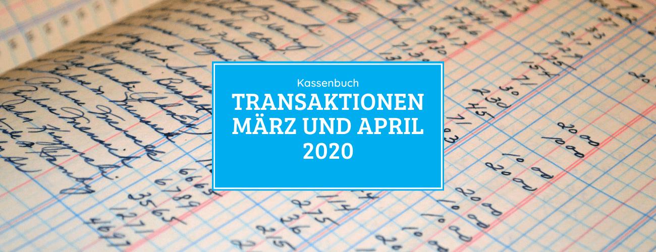 Kassenbuch - Transaktionen im März und April 2020
