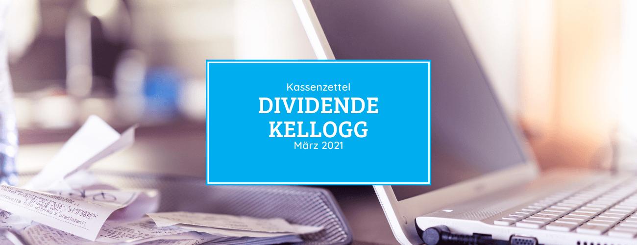 Kassenzettel: Kellogg Dividende März 2021