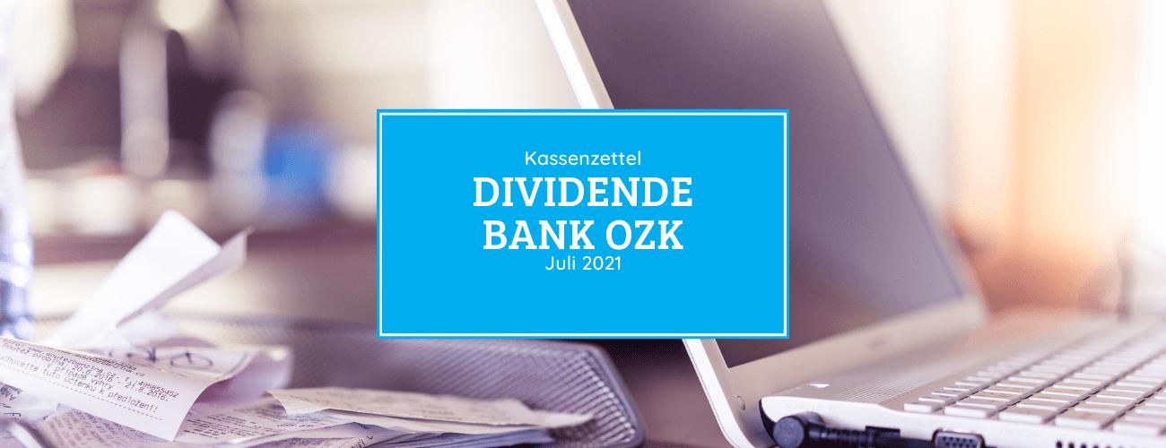 Kassenzettel: Bank OZK Dividende Juli 2021