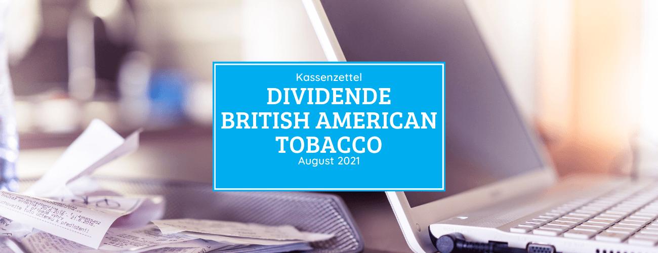 Kassenzettel: British American Tobacco Dividende August 2021
